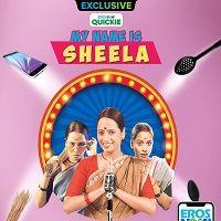 My-Name-Is-Sheela-2019-Season-1-Hindi-Complete