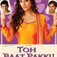Toh Baat Pakki (2010) Hindi