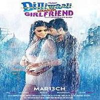 Dilliwaali Zaalim Girlfriend (2015)