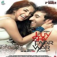 Luv Shuv Pyar Vyar (2017)