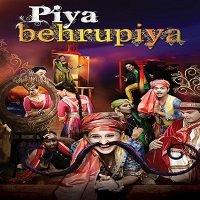 Piya-Behrupiya-2019-Hindi-Comedy-Play