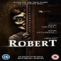 Robert (2015) Full Movie Watch HD Print Quality Online Download Free