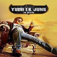 Yudh Ek Jung (Dictator) (2016)