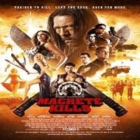 Machete Kills (2013) Full Movie Watch HD Print Quality Online Download Free