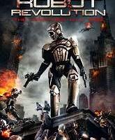 Robot Revolution (2015) Full Movie Watch HD Print Quality Online Download Free
