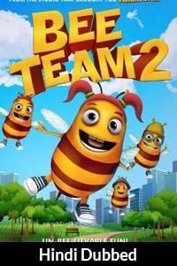 Bee Team 2 (2019) Hindi Dubbed