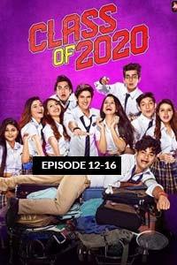 Class of 2020 (2020) Hindi Season 02 (EP 12-16) Watch HD Print Quality Online Download Free