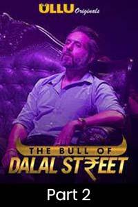 The Bull Of Dal** Street (2020) Hindi Part-2 ULLU Series Watch HD Print Online Download Free
