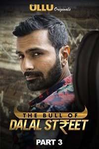 The Bull Of Dal** Street (2020) Hindi Part-3 ULLU Series Watch HD Print Online Download Free