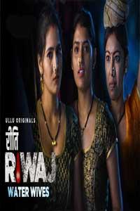 Riti Riwaz Water wives (2020) Hindi Short UllU Movie Watch HD Print Online Download Free