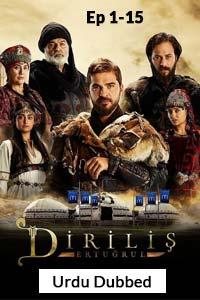 Dirilis Ertugrul Ghazi Season 1 Ep [1-15] Urdu Dubbed Watch Online Download Free