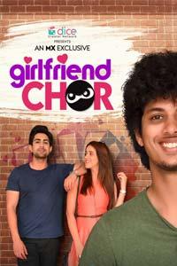 Girlfriend Chor (2020) Hindi Season 1 Complete Watch Online Download Free