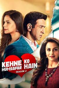 Kehne Ko Humsafar Hain (2019) Hindi Season 2 Complete Watch Online Download Free