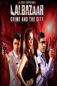 Lalbazaar (2020) Hindi Season 1 Complete Zee5 Watch Online Download Free