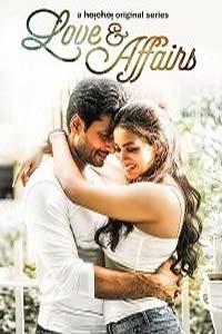 Love & Affairs (2020) Hindi Season 1 Hoichoi Watch Online Download Free