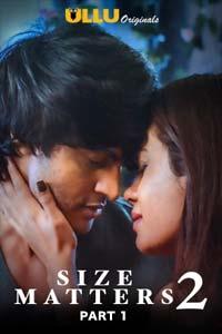 Size Matters Part 1 (2020) UllU Hindi Season 2 Watch Online Download Free