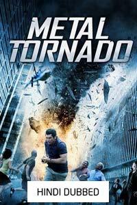 Metal Tornado (2011) Hindi Dubbed Full Movie Watch HD Print Online Download Free