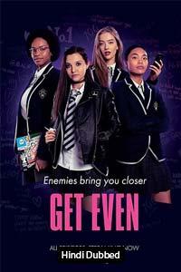Get Even (2020) Hindi Season 1 Complete Watch HD Print Online Download Free