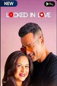 Locked in Love (2020) Hindi Season 1 Full Movie Watch HD Print Online Download Free