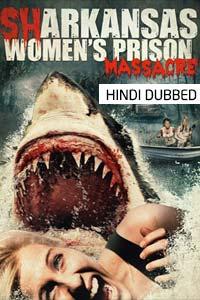 Sharkansas Womens Prison Massacre (2015) Hindi Dubbed Full Movie Watch HD Print Online Download Free