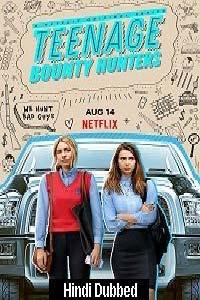 Teenage Bounty Hunters (2020) Hindi Season 1 Complete Watch HD Print Online Download Free