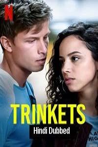 Trinkets (2020) Season 2 Hindi Complete Watch HD Print Online Download Free