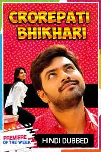Crorepati Bhikhari (Bichagada Majaka 2020) Hindi Dubbed Full Movie Watch HD Print Online Download Free