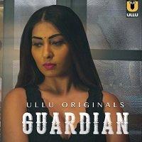 Guardian (2020) Hindi ULLU Short Movie Watch HD Print Online Download Free