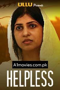 Helpless (2020) Hindi Season 01 Complete Watch HD Print Online Download Free