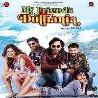 My Friends Dulhania (2017) Hindi Full Movie Watch