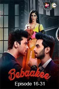 Bebaakee (2020 Hindi Season 1 EP [16-31] ALTBalaji
