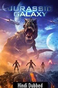 Jurassic Galaxy (2018) Hindi Dubbed Full Movie Watch