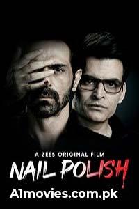 Nail Polish (2021) Hindi Full Movie Watch HD Print Online Download Free