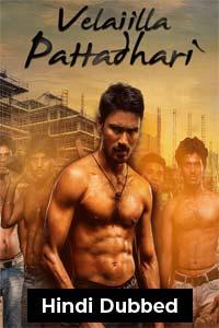 Velaiyilla Pattathari (VIP 2014) Hindi Dubbed Full Movie Watch HD Print Online Download Free