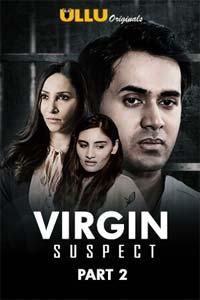 Virgin Suspect_ Part 2 (2021) ULLU Hindi Season 1 Complete Watch HD Print Online Download Free