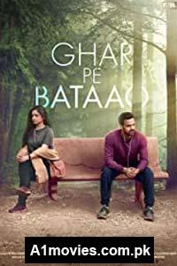 Ghar Pe Bataao (2021) Hindi Full Movie Watch HD Print Online Download Free