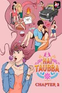 Hai Taubba (2021) Hindi Season 1 ALTBalaji Watch HD Print Online Download Free