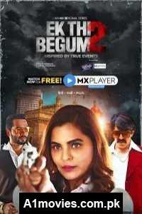 Ek Thi Begum (2021) Hindi Season 2 Complete Watch HD Print Online Download Free